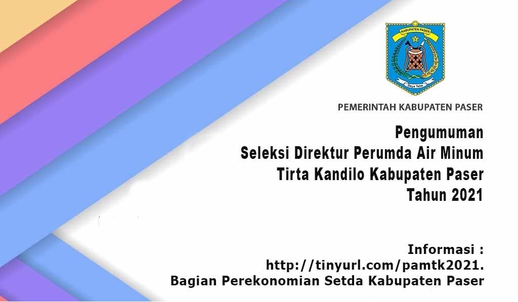 Pengumuman Seleksi Direktur Perumda Air Minum Tirta Kandilo Kabupaten Paser Tahun 2021
