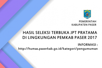 HASIL SELEKSI TERBUKA JPT PRATAMA PEMKAB PASER 2017