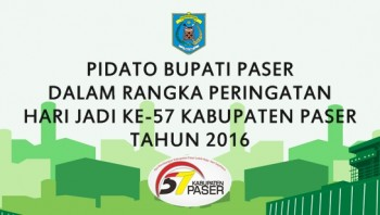 PIDATO BUPATI PASER DALAM RANGKA PERINGATAN HARI JADI KE-57 KABUPATEN PASER TAHUN 2016