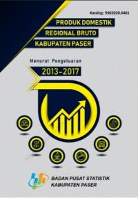 Produk Domestik Regional Bruto Kabupaten Paser Menurut Pengeluaran 2013-2017