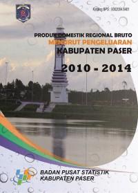 Produk Domestik Regional Bruto Kabupaten Paser Menurut Penggunaan Tahun 2010-2014