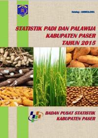 Statistik Padi dan Palawija Kabupaten Paser 2015